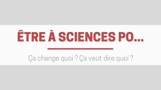 Être à Sciences Po, ça change quoi ? Ça veut dire quoi ?